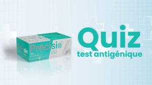 quiz test antigenique, quiz salem diagnosticsprécisio,covid-19,laboslaem préciso,test antigénique,precisio test antigenique, precisio labosalem, test rapide labosalem, precisio serologique